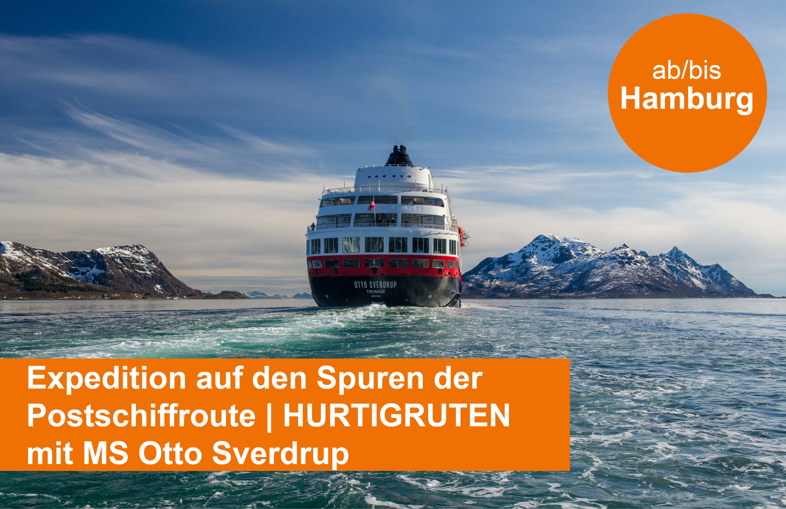 Hurtigruten Expedition ab/bis Hamburg mit MS Otto Sverdrup